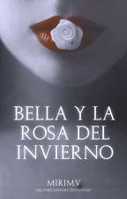 Bella Y La Rosa Del Invierno by MiriMV