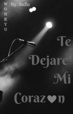 Te Dejare Mi Corazón by Sasu_97ELF