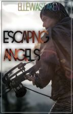 {FINISHED} ESCAPING ANGELS | Daryl Dixon Fanfiction (Sequel to REDNECK) by ElleWasTaken