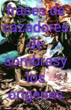 Frases Cazadores De Sombras by GimeRuiz4