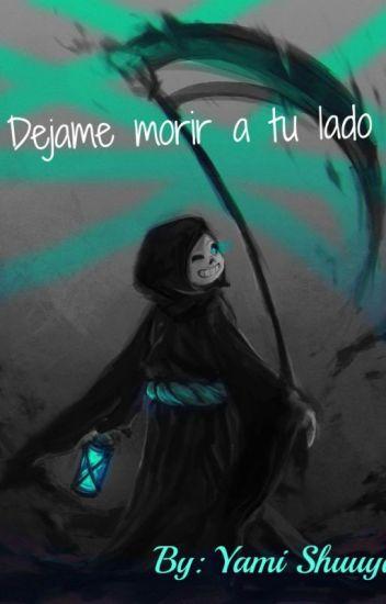 Déjame morir a tu lado (SansxReader)
