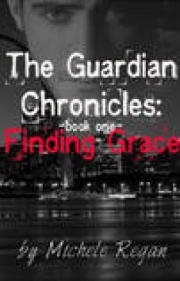 Finding Grace: The Guardian Chronicles Book One