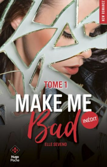 Make me Bad [Publié chez Hugo Poche]