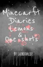 Minecraft Diaries lemons & one shots by JordynWritesStuff