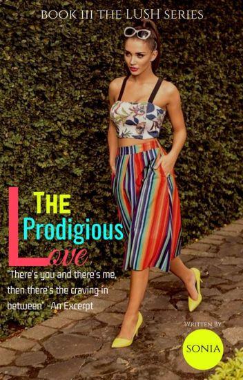 The Prodigious Love