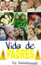 Vida De Padres (Segunda Temporada dMAaP) {{Terminada}} by Jorti-Chan