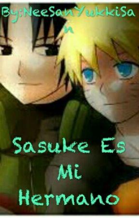 Sasuke Es Mi Hermano by NeeSanYukkiSan