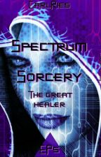 Spectrum Sorcery EP#5 - The great healer by CarlRies