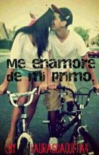 Me Enamore De Mi Primo  by LauraGuaqueta4