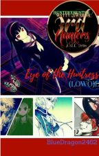 Eye Of The Huntress (LOwO)L (A Hunter X Hunter Fanfic) by BlueDragon2462