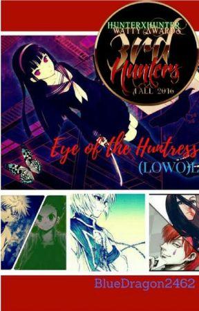 Eye Of The Huntress (LOwO)L (A Hunter X Hunter Fanfic) by BlueDragon2462