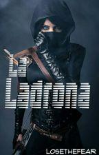 La Ladrona by LoseTheFear