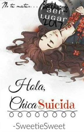 Hola, Chica Suicida© #HWstory #RaekenAwards2017 #YYA2k17 PSweet2k17 by -SweetieSweet
