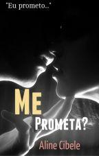 Me prometa? by Aline_Cibele