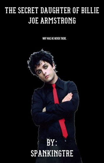 The Secret Daughter of Billie Joe Armstrong [completed]