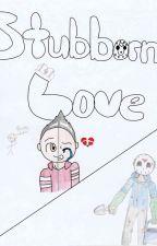 Stubborn Love~H20Vanoss by RainbowBabyJes