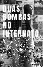 Duas Bombas No Internato by FramHache