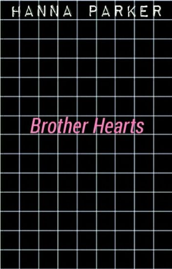 [OG] ; Brother Hearts ( Hahyuk )