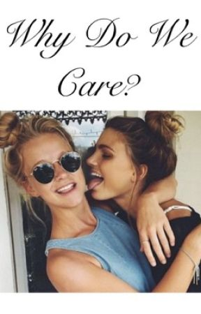 Why Do We Care? by Camddy