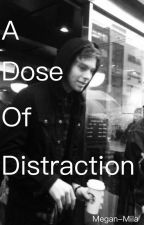 A Dose of Distraction | Luke Hemmings {au} by Megan-Mila