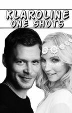 Klaroline One Shots by Klaroline_Babe