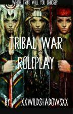 Tribal War Roleplay by xxwildshadowsxx