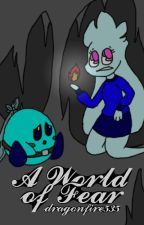 A World of Fear [A Heroes of Unelia and Essence Crossover] by dragonfire535