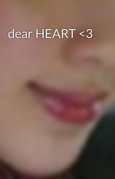 dear HEART <3 by LuckymysteRiousGirL