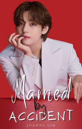 Married By Accident 《KTH》 by lovelieswings