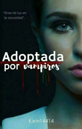 Adoptada por vampiros  by Karin14414