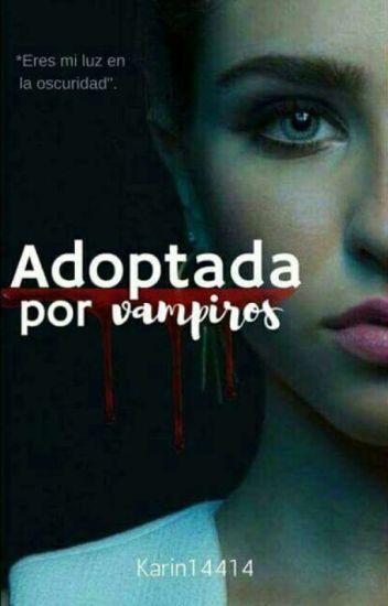 Adoptada por vampiros (EDITANDO)