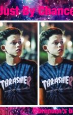 Just By Chance |Jacob Sartorius x Reader| by savage_lil_brownie