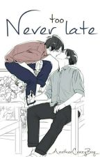 Never Too Late (Ereri) (One-Shot)(PP#3) by _AnotherCrazyBoy_