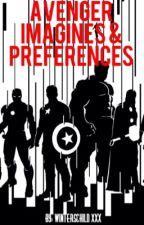 Avenger Imagines, Preferences, One Shots by malfoymanners_xxx