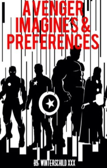 Avenger Imagines, Preferences, One Shots