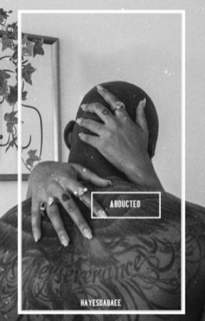 Abducted •G.D• by HayesDaBaee