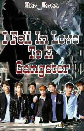 I Fell In Love To A Gangster [COMPLETED]
