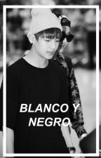 BLANCO Y NEGRO [Taehyung y tu] by xxxninixxx