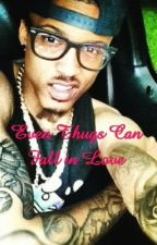[Book 1] Even Thugs Can Fall in Love (August Alsina) by NaeNae0923