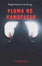 Pluma Ng Kamatayan (✔)  by Fibbyen