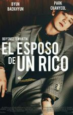 EL ESPOSO DE UN RICO (CHANBAEK) by BoysMeetsWhat14