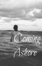 Coming Ashore (Sequel to Washed away) Dan Howell & Phil Lester; Not Phan by blankasiram