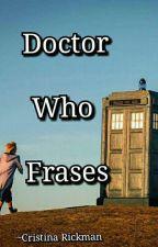 Frases de Doctor Who (EM REVISÃO) by Cris7902