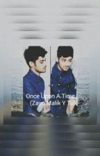 Habia Una Vez...(Zayn Malik Y Tu) by Sofiiotero