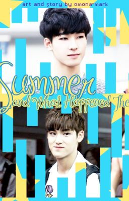 Đọc truyện [Trans Fic| Meanie] Summer and what happen then