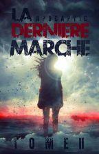 La Dernière Marche - Tome 2 by Apocaptic