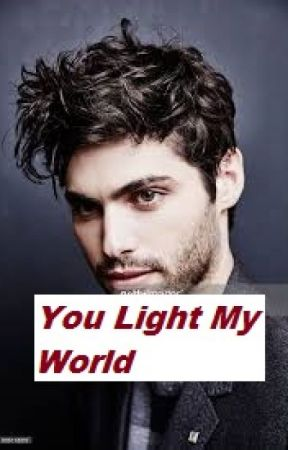 You Light My World (COMPLETED) by MrsStilesEnrique