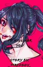 ~~I'd Kill For You~~ (Yandere-Chan X Female Reader) by RaonbowKeys