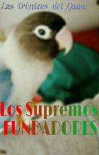 Las Crónicas Del Guau: Los Supremos FUNDADORES  by Pmb0502