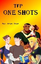 TFP One Shots (Requests Open) by Arya_Skye